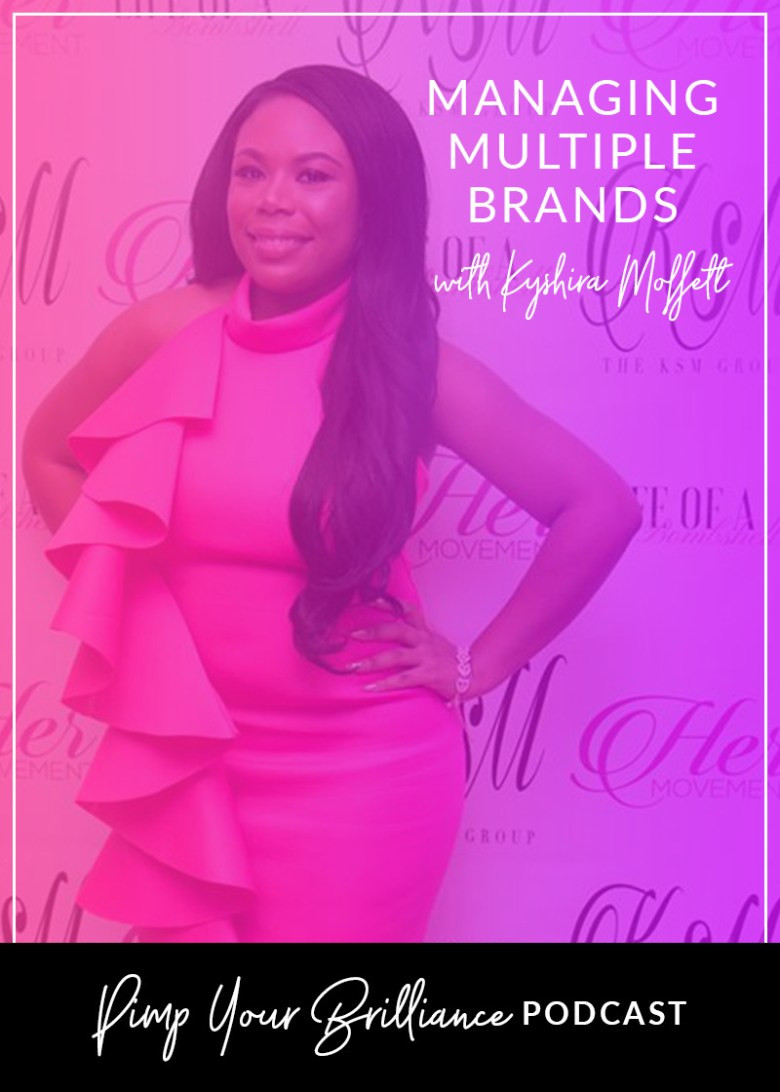In this episode, Kyshira Moffett shares how she got started with brand strategy, her best advice for managing multiple brands as a solopreneur and how you can launch a bombshell brand this year.