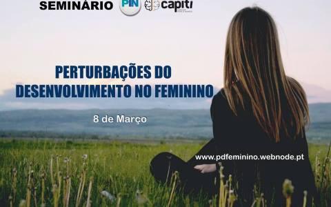Seminário Perturbações do Desenvolvimento no Feminino