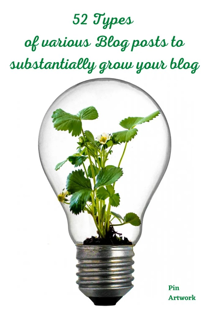 52 Types of various Blog posts to substantially grow your blog