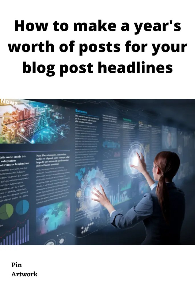 How to make a year's worth of posts for your blog post headlines