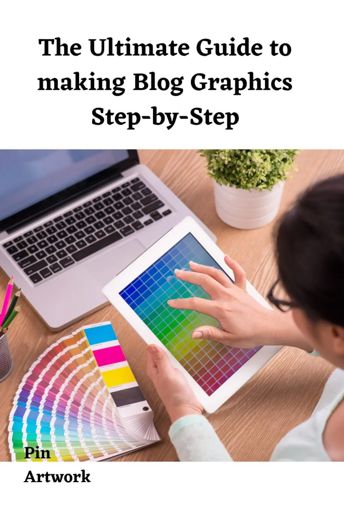Ultimate Guide to making blog graphics 8 A blog for the love of Pinterest
