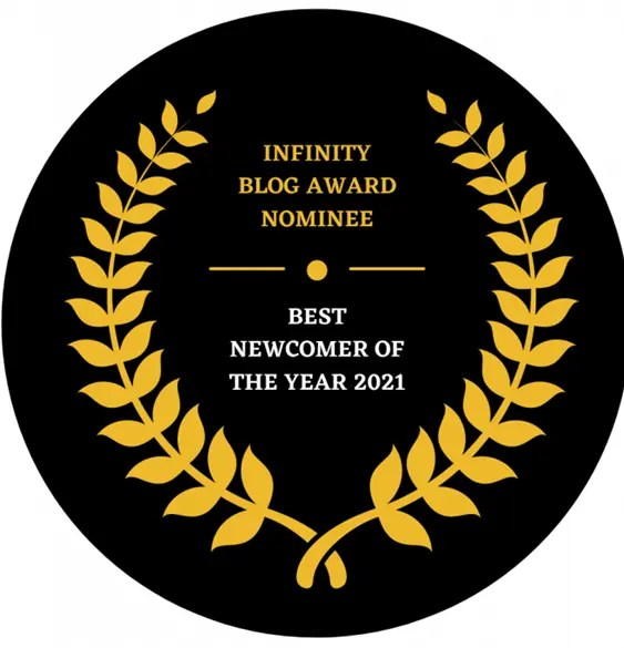 Infinity Blog Award Nominee 2021 Best Newcomer of the Year