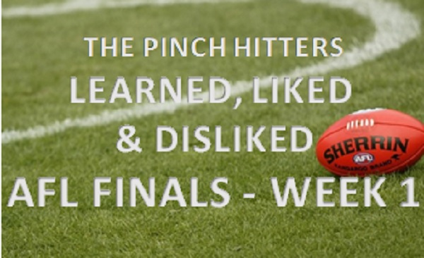 AFL Finals 2018 – Week 1: Learned, Liked and Disliked