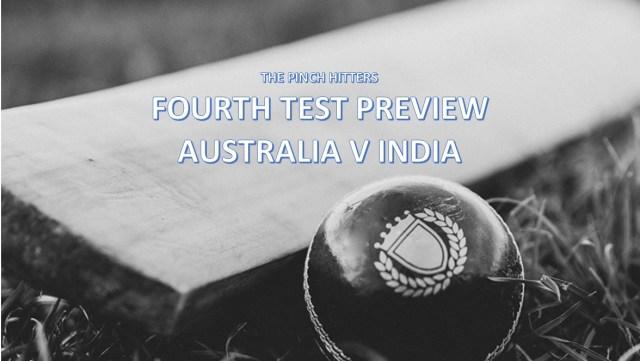 Preview: Australia v India – Fourth Test