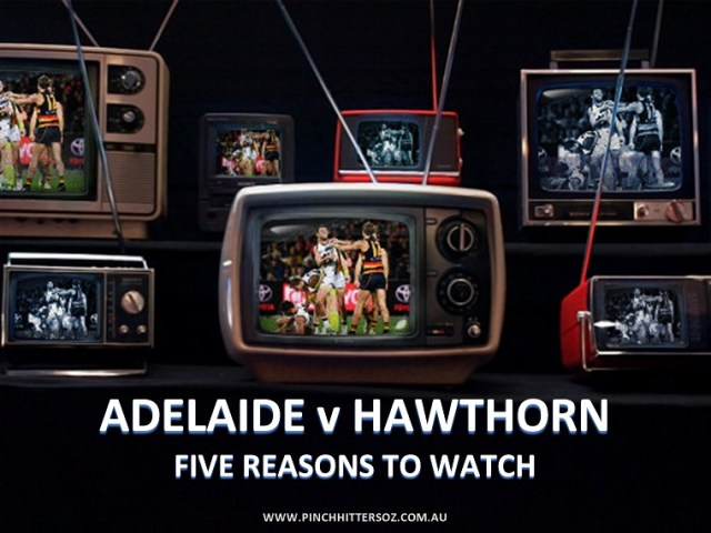 AFL Round 1 2019: Adelaide vs Hawthorn – Five Reasons to Watch