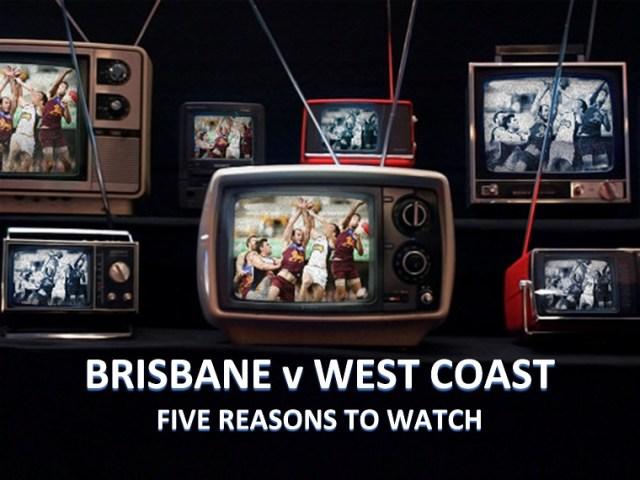 AFL Round One 2019: Brisbane v West Coast – Five Reasons to Watch