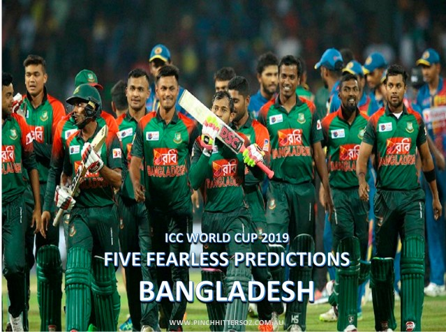 Five Fearless Predictions – Bangladesh World Cup 2019