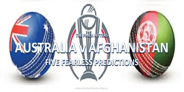 ICC World Cup 2019: Australia vs Afghanistan – Five Fearless Predictions