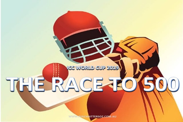 World Cup 2019 – The Race to 500