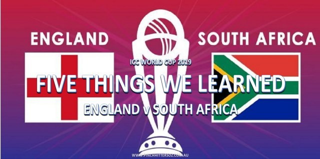 CWC19: England vs South Africa – What did we learn?
