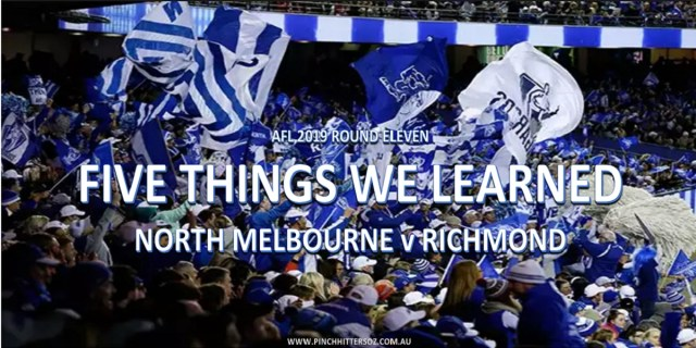 AFL 2019: North Melbourne vs Richmond Rd 11 – What did we learn?
