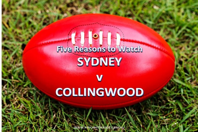 Five Reasons to Watch: Sydney v Collingwood – AFL 2019 Round 10