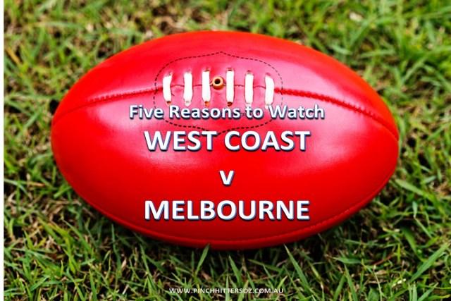 Five Reasons to Watch – West Coast vs Melbourne – AFL 2019 Round Nine