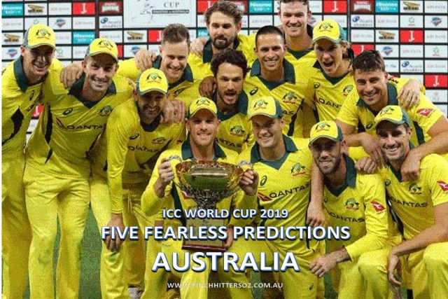 Five Fearless Predictions: Australia – ICC World Cup 2019