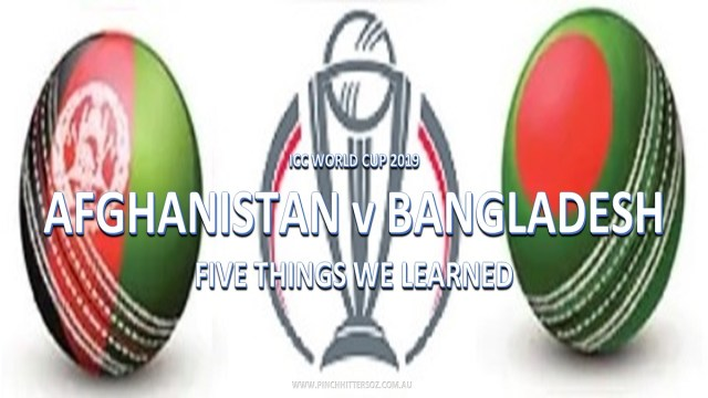 CWC19: Afghanistan vs Bangladesh – Five Fearless Predictions