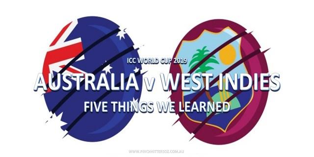 CWC19: Australia vs West Indies – Five Things We Learned