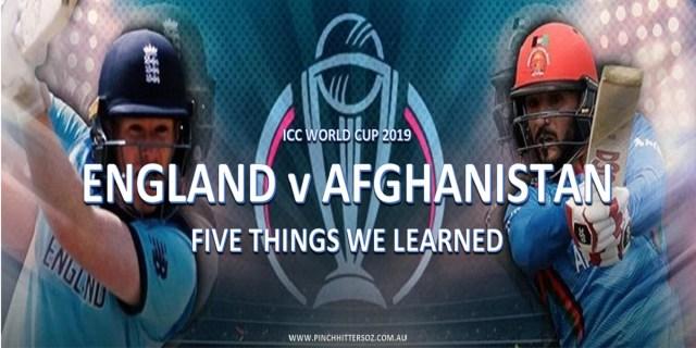 CWC19: England vs Afghanistan – Five Things We Learned