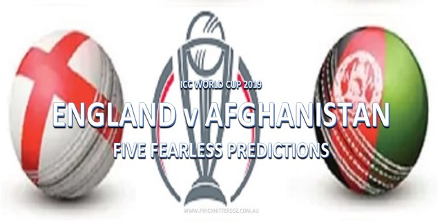 CWC19: England vs Afghanistan – Five Fearless Predictions