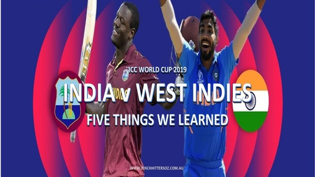 CWC19: India vs West Indies – Five Things We Learned