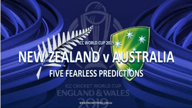 CWC19: New Zealand vs Australia – Five Fearless Predictions
