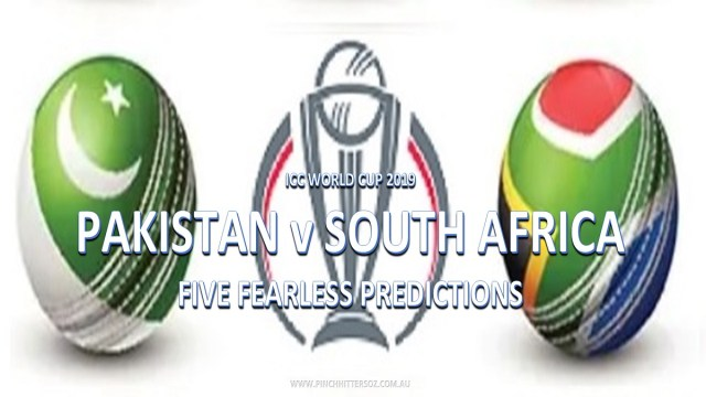 CWC19: Pakistan vs South Africa – Five Fearless Predictions