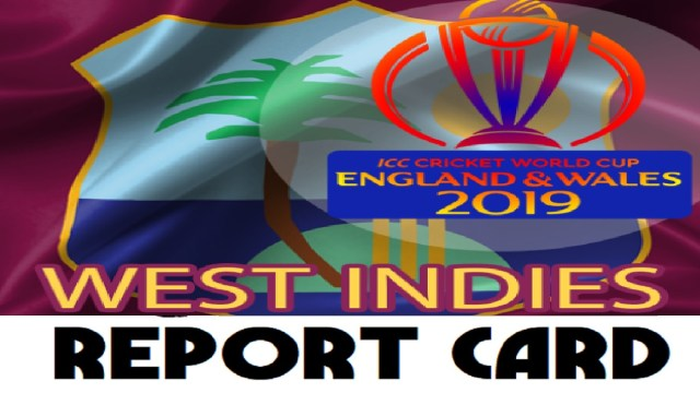 CWC19 Report Card: West Indies