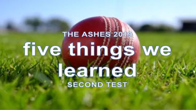 Ashes 2019: Five Things We Learned- Second Test