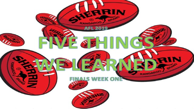 AFL 2019: Five Things We Learned: Finals Week One