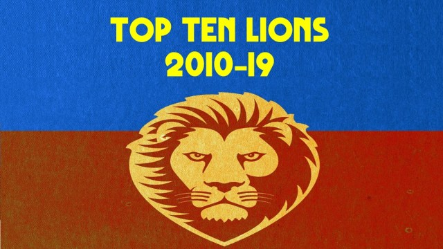 Top 10 Lions of the Decade (2010-19)