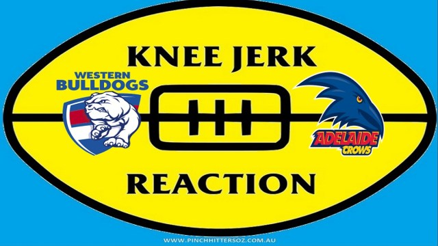 AFL 2020: Bulldogs v Adelaide – Round 12 Knee Jerk Reaction