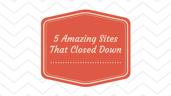 sites that closed down