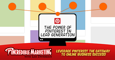 The Power of Pinterest in Lead Generation