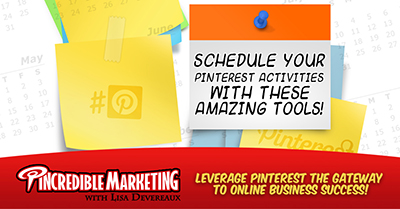 Schedule Your Pinterest Activities With These Amazing Tools!