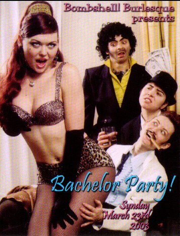 Bombshell Burlesque strip joint sendup, 2003. (Photo: Mario Pagano) Right to left: Lady Ace, Julie Atlas Muz, Amber Ray, (seated) Ms. Tickle. (Yes, I was in this show.)