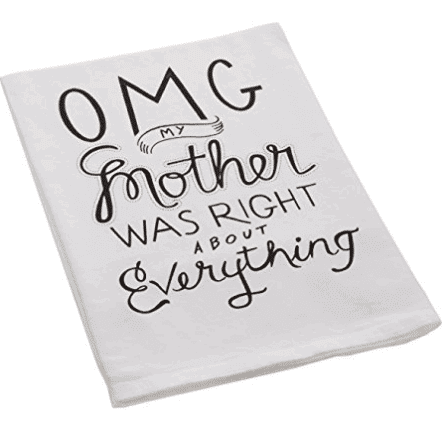 omg my mother was right towel