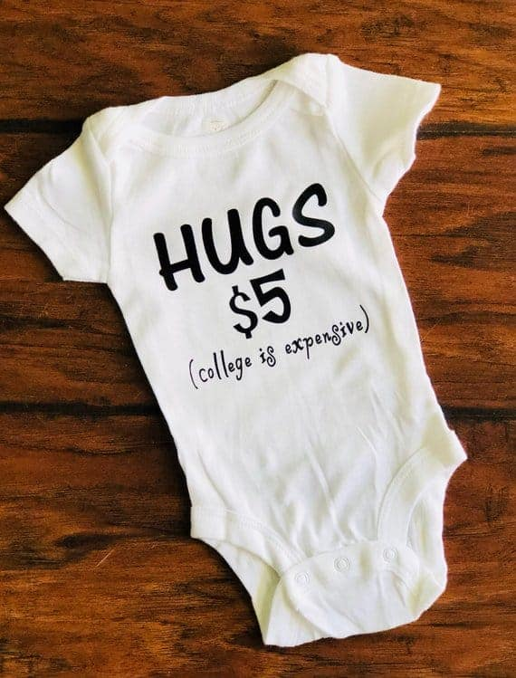 gender neutral onesie hugs $5 college is expensive