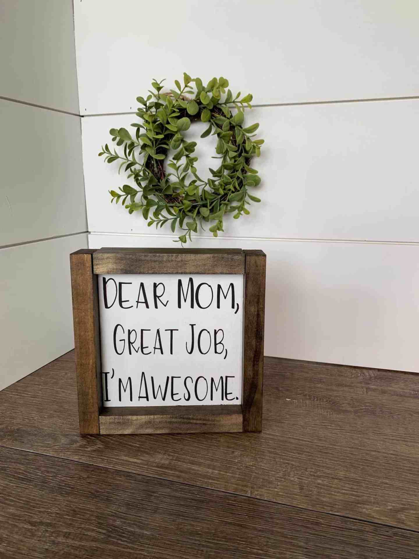 dear-mom-great-job-im-awesome-mothers-day-gift-ideas