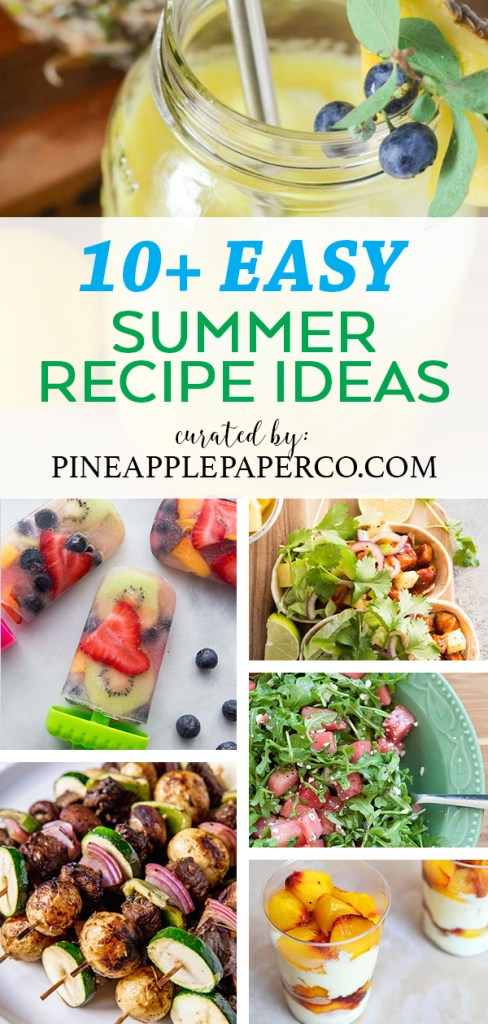 Easy Summer Recipe Ideas curated by Pineapple Paper Co.