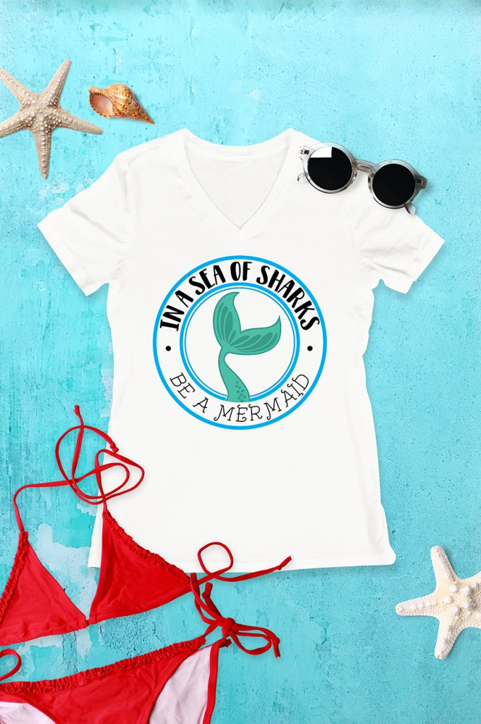 In a Sea of Sharks Be A Mermaid Shirt by Pineapple Paper Co. for Cricut