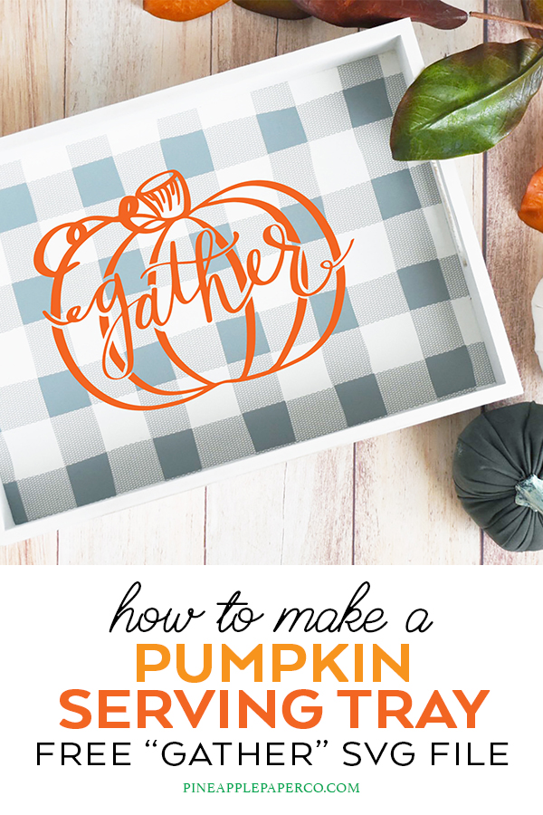 Download a FREE Thanksgiving SVG and make a DIY Wooden Gather Tray or Sign by Pineapple Paper Co.