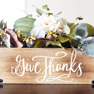 Give Thanks Centerpiece Box DIY + Free Give Thanks SVG