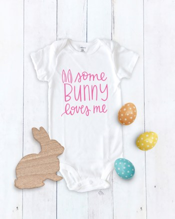 Some Bunny Loves Me Onesie Easter SVG File