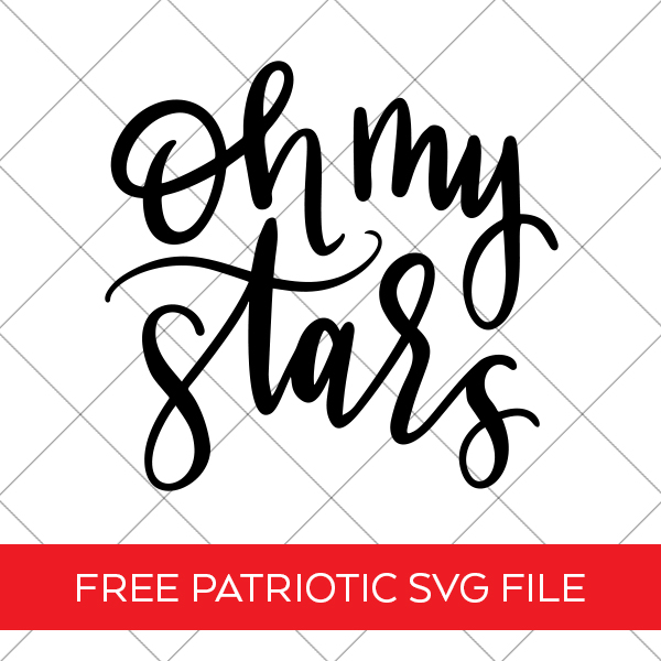 Oh My Stars Patriotic SVG File