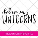 Believe in Unicorns Free SVG
