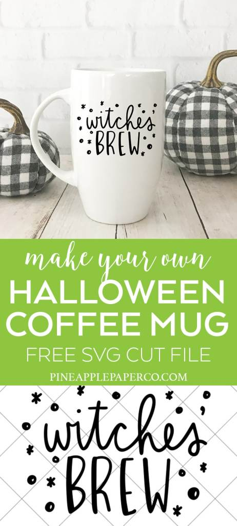 Witches Brew Diy Mug Free Svg File Pineapple Paper Co