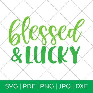 Blessed & Lucky St. Patrick's Day SVG for Cricut & Silhouette by Pineapple Paper Co.