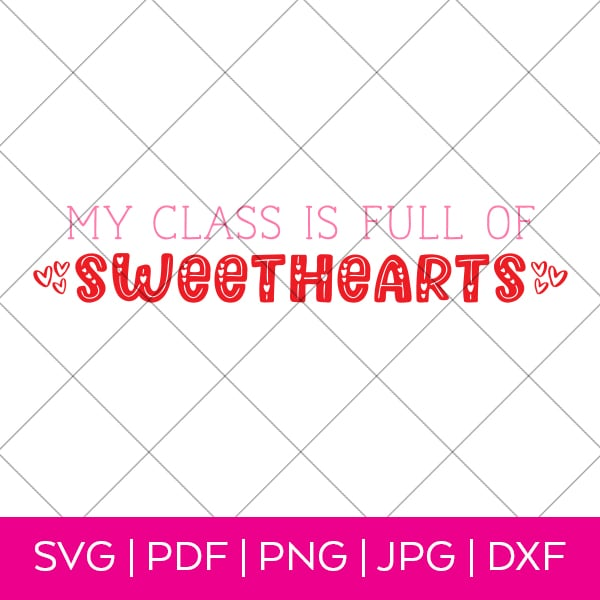 My Class is Full of Sweethearts SVG by Pineapple Paper Co.