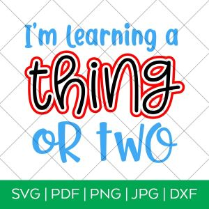 I'm Learning a Thing or Two Dr. Seuss SVG Cut File for Cricut & Silhouette by Pineapple Paper Co.