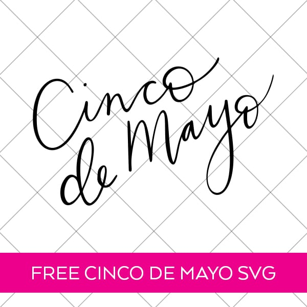 Cinco de Mayo Hand Lettered SVG FREE by Pineapple Paper Co.
