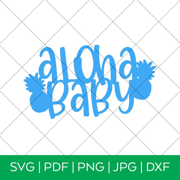 Aloha Baby Cake Topper SVG by Pineapple Paper Co.